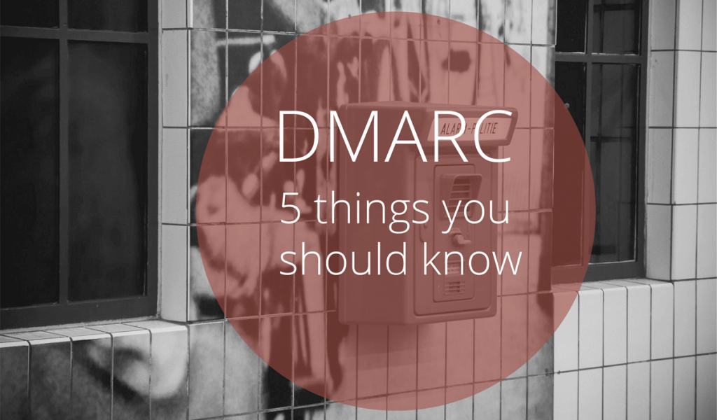 DMARC-5-things-you-need-to-know