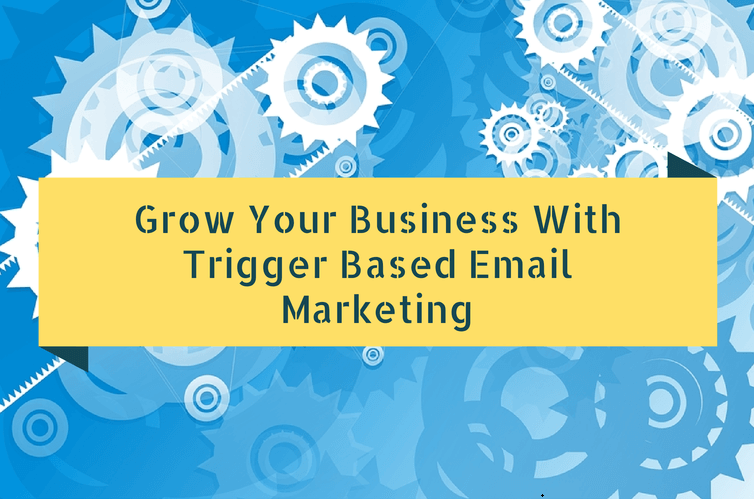 Trigger Based Email Marketing